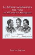 Les Generaux Andafiavaratra Et La France Au XIXe Siecle a Madagascar