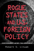 Rogue States and U.S. Foreign Policy
