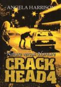 Crackhead: v. 4