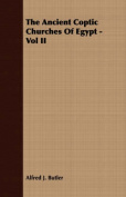 The Ancient Coptic Churches of Egypt - Vol II