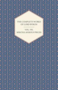 The Complete Works of Lord Byron - Vol. VII. Miscellaneous Pieces
