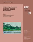 A Biological Assessment of the Aquatic Ecosystem of the Pastaza River Basin, Ecuador and Peru