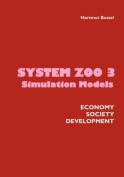 System Zoo 3 Simulation Models. Economy, Society, Development