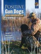 Positive Gun Dogs