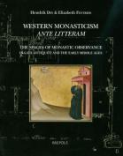 Western Monasticism Ante Litteram