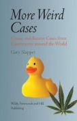 More Weird Cases