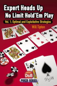 Expert Heads Up No Limit Hold'em, Volume 1