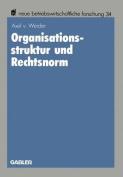 Organisationsstruktur Und Rechtsnorm [GER]