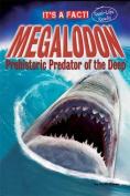 Megalodon: Prehistoric Predator of the Deep (It's a Fact