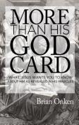 More Than His God Card