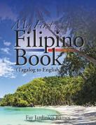 My First Filipino (Tagalog to English) Book