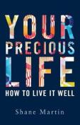 Your Precious Life