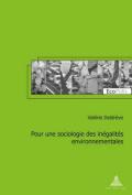 Pour Une Sociologie Des Inegalites Environnementales  [FRE]