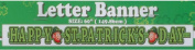 Happy St Patrick Day Party Banner - Size 150cm