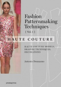 Fashion Patternmaking Techniques - Haute Couture