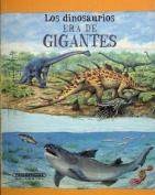 Los Dinosaurios Era de Gigantes [Spanish]