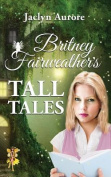 Britney Fairweather's Tall Tales