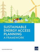 Sustainable Energy Access Planning - A Framework