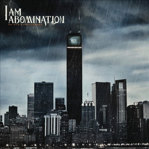 To Our Forefathers by I Am Abomination.