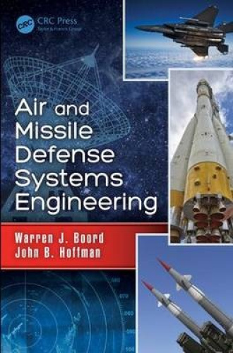 Air and Missile Defense Systems Engineering by Warren J. Boord.