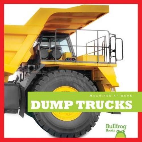 Dump Trucks (Machines at Work) by Rebecca Stromstad Glaser.