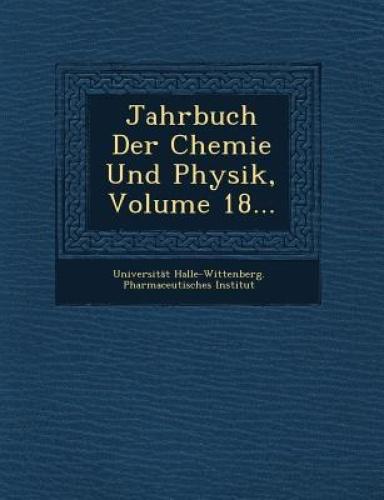 Jahrbuch Der Chemie Und Physik, Volume 18....