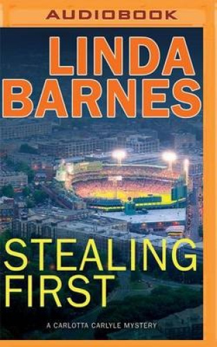 Stealing First [Audio] by Linda Barnes.